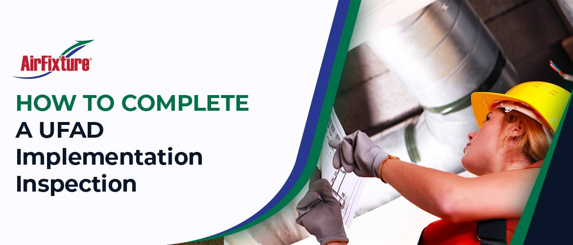 How to complete a ufad ImplementationInspection