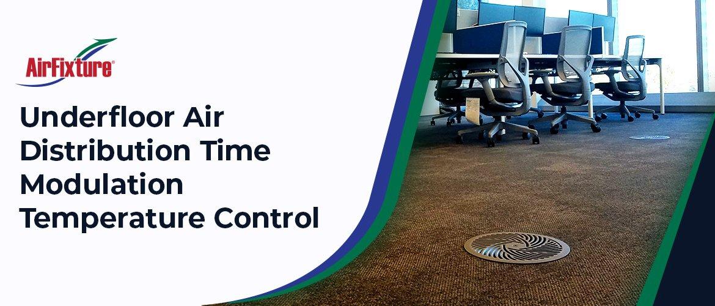 UFAD-time-modulation-temp-control
